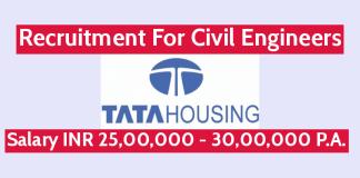 TATA Housing Development Recruitment For Civil Engineers Salary INR 25,00,000 - 30,00,000 PA.