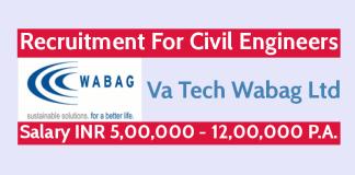 Va Tech Wabag Ltd Recruitment For Civil Engineers Salary INR 5,00,000 - 12,00,000 P.A.