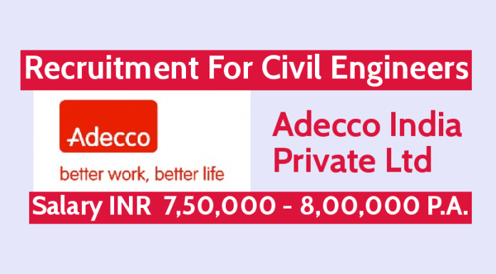 Adecco India Private Ltd Recruitment For Civil Engineers Salary INR 7,50,000 - 8,00,000 P.A.