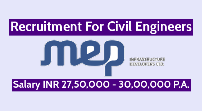 MEP Infrastructure Developers Ltd Recruitment For Civil Engineers Salary INR 27,50,000 - 30,00,000 P.A.