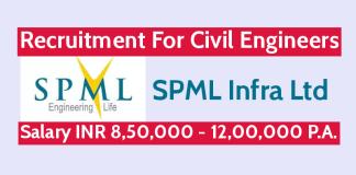 SPML Infra Ltd Recruitment For Civil Engineers Salary INR 8,50,000 - 12,00,000 P.A.