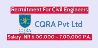 CQRA Pvt Ltd Recruitment For Civil Engineers Salary INR 6,00,000 – 7,00,000 P.A.