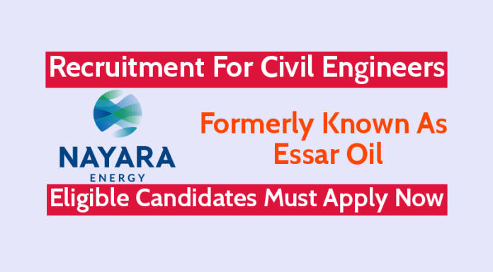 Nayara Energy Ltd Recruitment For Civil Engineers Eligible Candidates Must Apply Now