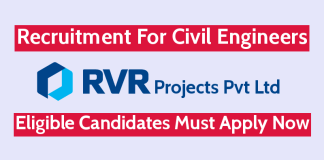RVR Projects Pvt Ltd Recruitment For Civil Engineers Eligible Candidates Must Apply Now