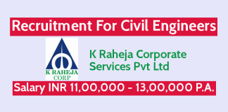 K Raheja Corp Recruitment For Civil Engineers Salary INR 11,00,000 - 13,00,000 P.A.