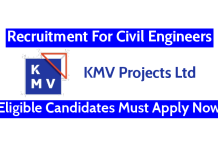 KMV Projects Ltd Recruitment For Civil Engineers Eligible Candidates Must Apply Now
