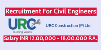 URC Construction (P) Ltd Recruitment For Civil Engineers Salary INR 12,00,000 - 18,00,000 P.A.