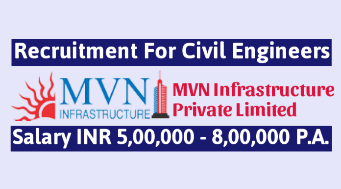 MVN Infrastructure Pvt Ltd Recruitment For Civil Engineers Salary INR 5,00,000 - 8,00,000 P.A.