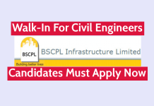 BSCPL Infrastructure Ltd Walk-In For Civil Engineers Candidates Must Apply Now