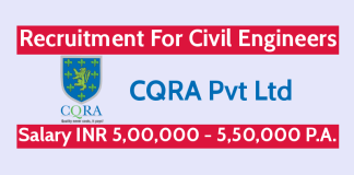CQRA Pvt Ltd Recruitment For Civil Engineers Salary INR 5,00,000 - 5,50,000 P.A.