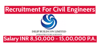 Dilip Buildcon Ltd Recruitment For Civil Engineers Salary INR 8,50,000 - 15,00,000 P.A.