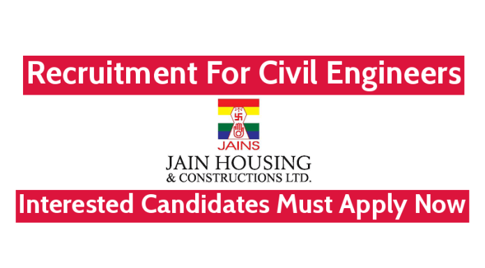 Jain Housing Constructions Ltd Recruitment For Civil Engineers Interested Candidates Must Apply Now