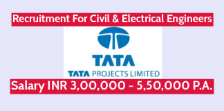 TATA Projects Ltd Recruitment For Civil & Electrical Engineers Salary INR 3,00,000 - 5,50,000 P.A.