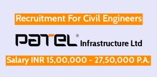 Patel Infrastructure Ltd Recruitment For Civil Engineers Salary INR 15,00,000 - 27,50,000 P.A.
