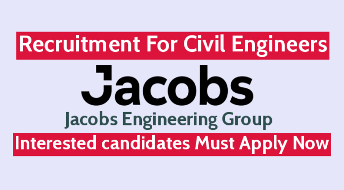 Jacobs Engineering Group Recruitment For Civil Engineers Interested candidates Must Apply Now