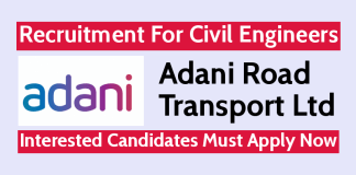 Adani Road Transport Ltd Recruitment For Civil Engineers Interested Candidates Must Apply Now
