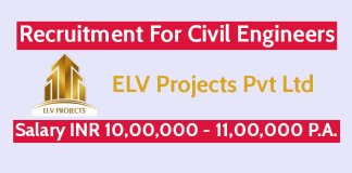 ELV Projects Pvt Ltd Recruitment For Civil Engineers Salary INR 10,00,000 - 11,00,000 P.A.
