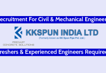 KK Spun India Ltd Recruitment For Civil & Mechanical Engineers Freshers & Experienced Engineers Required