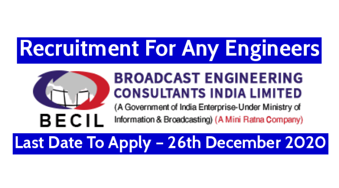 BECIL Recruitment For Any Engineers Last Date To Apply – 26th December 2020