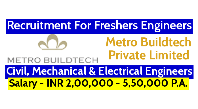 Metro Buildtech Pvt Ltd Recruitment For Freshers Engineers - Civil, Mechanical & Electrical Engineers