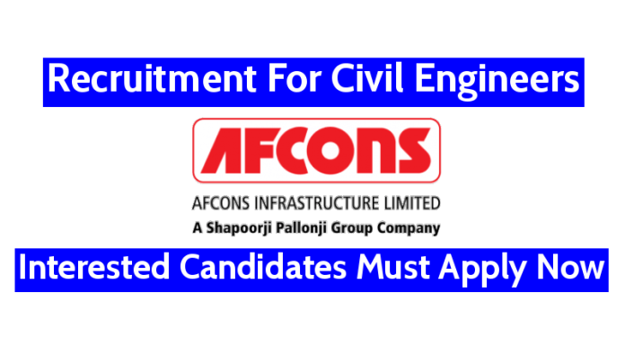 Afcons Infrastructure Ltd Recruitment For Civil Engineers Interested Candidates Must Apply Now