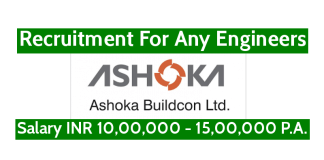 Ashoka Buildcon Ltd Recruitment For Any Engineers Salary INR 10,00,000 - 15,00,000 P.A.