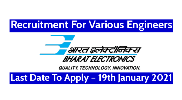 BEL Recruitment For Various Engineers Last Date To Apply – 19th January 2021
