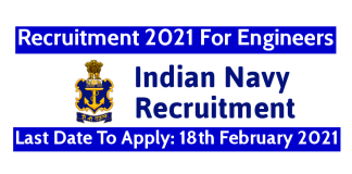 Indian Navy Recruitment 2021 For Engineers Last Date To Apply 18th February 2021