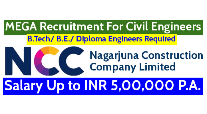 NCC Limited MEGA Recruitment For Civil Engineers Salary Up to INR 5,00,000 P.A.