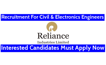 Reliance Industries Ltd Recruitment For Civil & Electronics Engineers Interested Candidates Must Apply Now