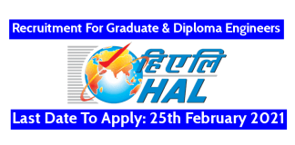 HAL Recruitment 2021 For Graduate & Diploma Engineers Last Date To Apply 25th February 2021