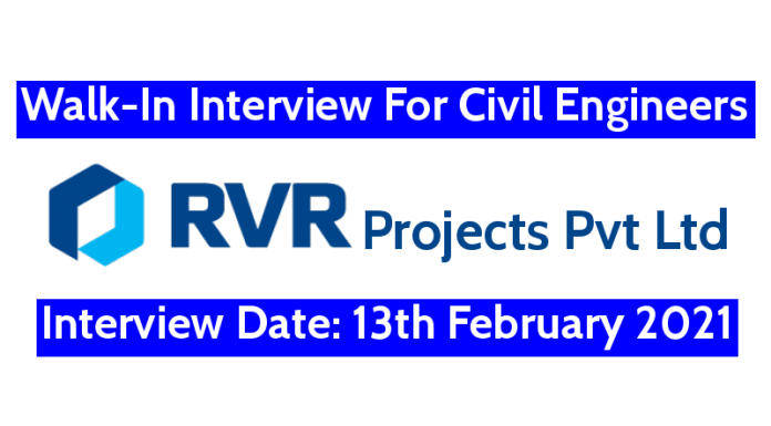 RVR Projects Pvt Ltd Walk-In For Civil Engineers Interview Date 13th February 2021