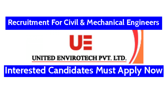 United Envirotech Pvt Ltd Recruitment For Civil & Mechanical Engineers Interested Candidates Must Apply Now