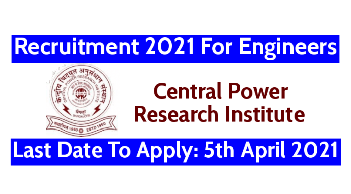 CPRI Recruitment 2021 For Engineers Last Date To Apply 5th April 2021