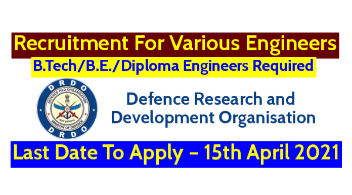 DRDO Recruitment For Various Engineers Last Date To Apply – 15th April 2021
