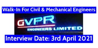 GVPR Engineers Ltd MEGA Walk-In For Civil & Mechanical Engineers Interview Date 3rd April 2021