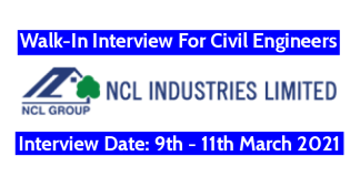 NCL Industries Ltd Walk-In For Civil Engineers Interview Date 9th - 11th March 2021
