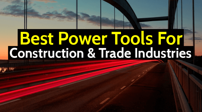 The Best Power Tools For Construction & Trade Industries