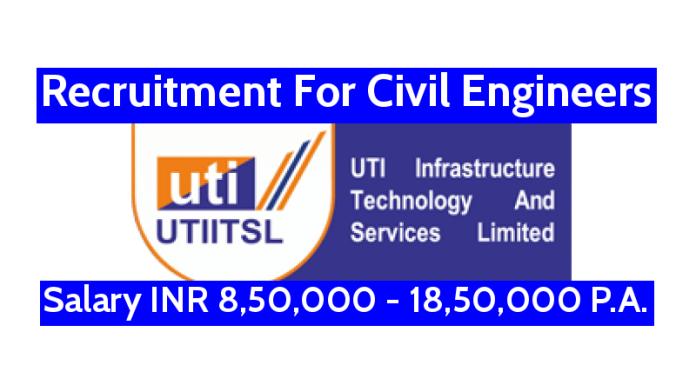 UTIITSL Recruitment For Civil Engineers Salary INR 8,50,000 - 18,50,000 P.A.