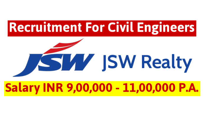 JSW Realty Recruitment For Civil Engineers Salary INR 9,00,000 - 11,00,000 P.A.
