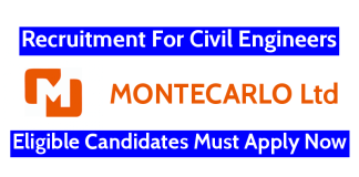MONTECARLO Ltd Recruitment For Civil Engineers Eligible Candidates Must Apply Now