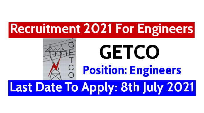 GETCO Recruitment 2021 For Engineers Last Date To Apply 8th July 2021