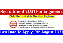 DMRC Recruitment 2021 For Engineers Last Date To Apply 9th August 2021