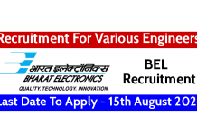 BEL Recruitment For Various Engineers Last Date To Apply - 15th August 2021