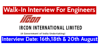 IRCON Walk-In Interview For Engineers Interview Date 16th,18th & 20th August 2021