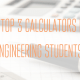 best calculators for engineering students classes