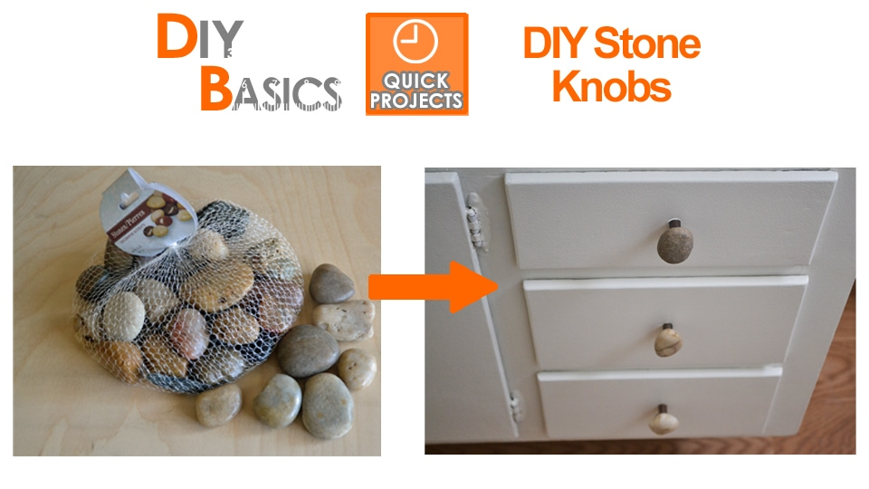 DIY Stone Knobs for cabinet doors or drawers