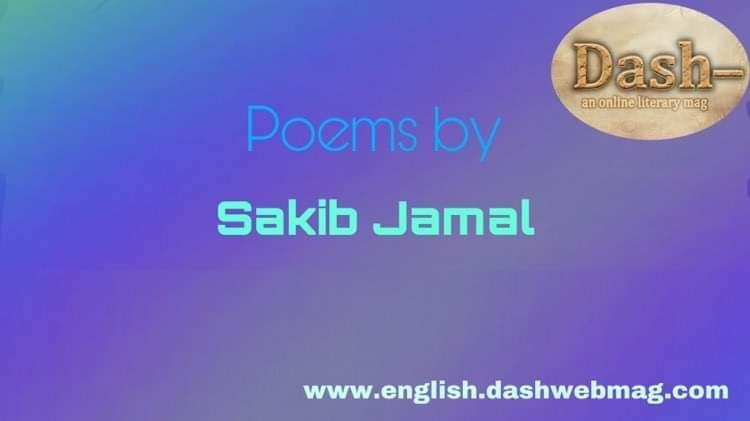 Poems by Sakib Jamal