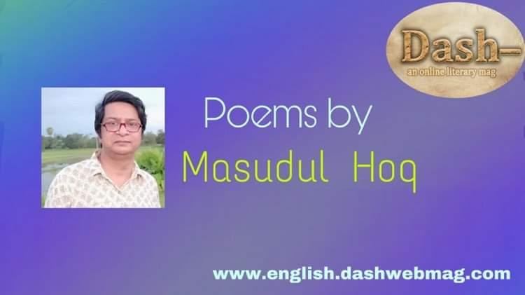 Poems by Masudul Hoq