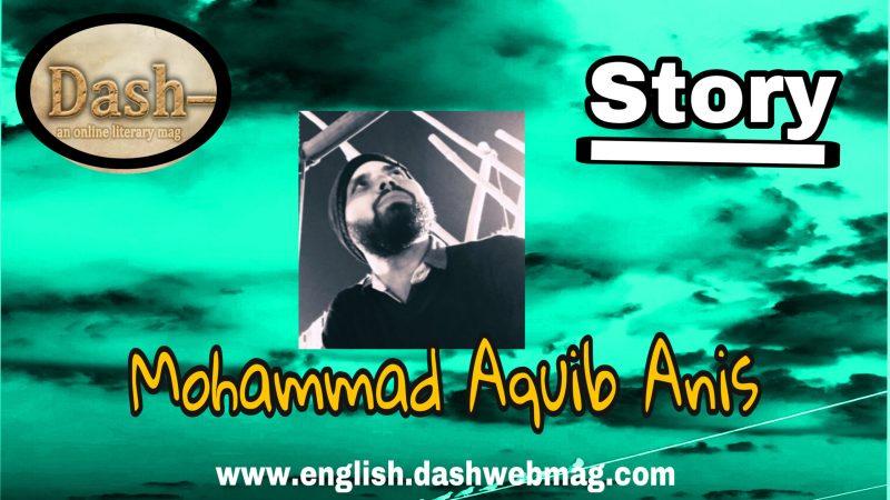 Story by  Mohammad Aquib Anis